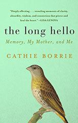 The Long Hello, Memory, My Mother and Me