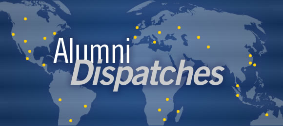 Alumni Dispatches
